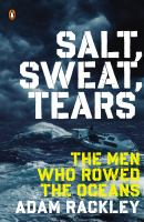 Salt, Sweat, Tears: The Men Who Rowed the Oceans