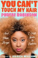 You Can't Touch My Hair: And Other Things