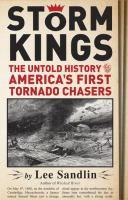 Storm Kings: The Untold History of American's First Tornado Chasers