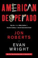 American Desperado: My Life, From Mafia Soldier to Cocaine Cowboy to Secret Government Asset