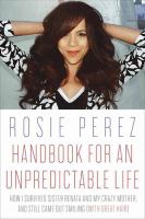Handbook for an Unpredictable Life: How I survived Sister Renata and My Crazy Mother and Still Came Out Smiling