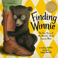 Book Cover: 'Finding Winnie: The True Story of the World's Most Famous Bear' by Illustrated by Sophie Blackall and written by Lindsay Mattick