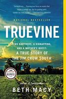 Truevine: Two Brothers a Kidnapping, and a Mother's Quest: A True Story of the Jim Crow South