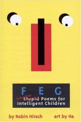 Cover Art: F E G: Ridiculous (Stupid) Poems for Intelligent Children