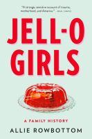 Jell-O Girls: A Family History