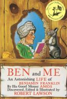 Ben and Me: A New and Astonishing Life of Benjamin Franklin