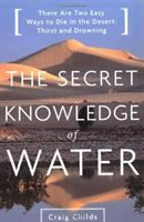 Secret Knowledge of Water: Discovering the Essence of the American Desert