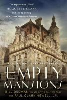 Empty Mansions: The Mysterious Life of Haguette Clark...