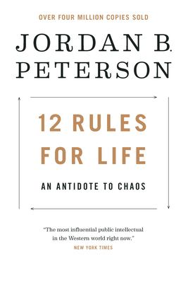 12 rules for life an antidote for chaos by Peterson Jordan B