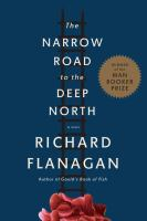 The Narrow Road to the Deep North: A Novel