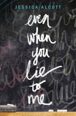 Even When You Lie to Me