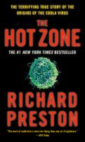 Hot Zone: The Terrifying True Story of the Origins of the Ebola Virus
