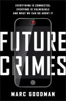 Future Crimes: Everything is Connected...