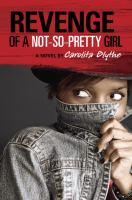 Book Cover: 'Revenge of a Not So Pretty Girl' by Carolita Blythe