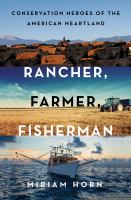 Rancher, Soldier, Fisherman: Conservation Heroes of the American Heartland