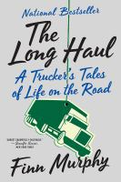 Long Haul: A Trucker's Tales of Life on The Road