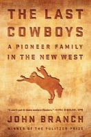 Last Cowboys: A Pioneer Family in the New West