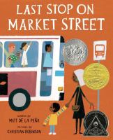 Book Cover: 'Last Stop on Market Street' by  Matt de la Pe?a