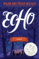 Book Cover: 'Echo ' by Pam Mu?oz Ryan