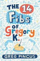 14 Fibs of Gregory K.