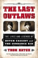 The Last Outlaws: The Lives and Legends of Butch Cassidy & the Sundance Kid