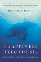 Happiness Hypothesis: Finding Modern Truth in Ancient Wisdom