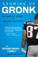 Growing Up Gronk: A Family's Story of Raising Champions