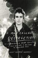 Man Called Destruction: The Life and Music of Alex Chilton