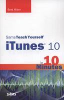 Book Cover: 'SAMS TEACH YOURSELF iTUNES IN 10 MINUTES' by Brad Miser