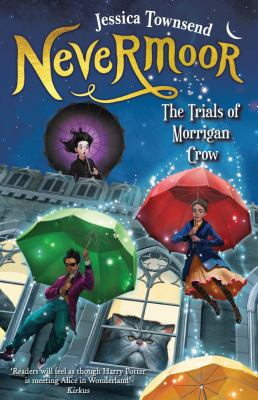 Nevermoor: The Trials of Morrigan Crow by Townsend Jessica