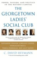 Georgetown Ladies' Social Club: Power, Passion, and Politics in the Nation's Capitol