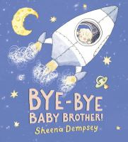 Bye-Bye Baby Brother!