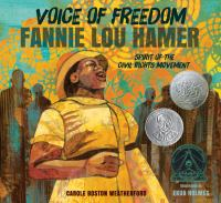 Book Cover: 'Voice of Freedom: Fannie Lou Hamer, Spirit of the Civil Rights Movement' by Illustrated by Ekua Holmes and written by Carole Boston Weatherford