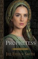 Prophetess: Deborah's Story