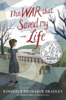 Book Cover: 'The War that Saved My Life' by Kimberly Brubaker Bradley