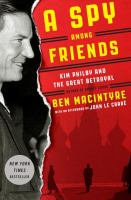A Spy Among Friends: Kim Philby's Great Betrayal