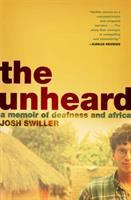 Unheard: A Memoir of Deafness and Africa