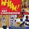 Whaam! : the art and life of Roy Lichtenstein