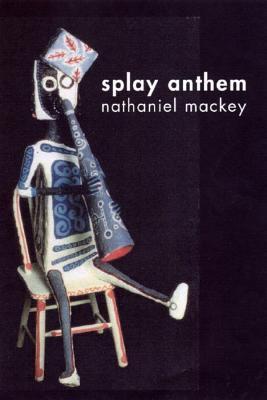 Cover Art: Splay Anthem by Nathaniel Mackey
