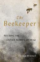Beekeeper: Rescuing the Stolen Women of Iraq
