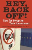 Hey, Back Off! Tips for Stopping Teen Harrassment
