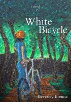 Book Cover: 'The White Bicycle' by Beverly Brenna