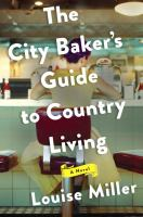 City Baker's Guide to Country Living