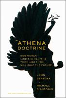 Athena Doctrine: How Women (and the Men Who Think Like Them) Will Rule the Future