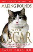 Making Rounds with Oscar: The Extraordinary Gift of an Ordinary Cat