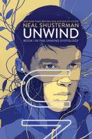 Book Cover: 'Unwind' by Shusterman, Neal