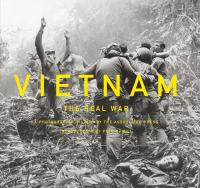 Vietnam: The Real War, A Photographic History