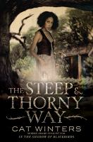 Book Cover: 'The Steep and Thorny Way' by Cat Winters
