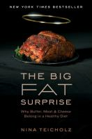 The Big Fat Surprise: Why Butter, Meat, & Cheese Belong in a Healthy Diet