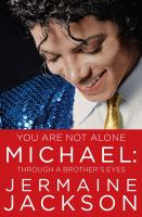 You Are Not Alone: Michael Through a Brother's Eyes